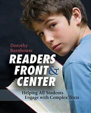 Readers Front and Center : Helping All Students Engage with Complex Text by...