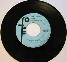 GEORGE McCANNON: Seven Million People / Can't Grow Peaches - VG+ Soul 45