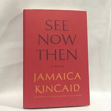 See Now Then by Jamaica Kincaid HC DJ 1st/1st Free Shipping