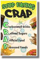 Stop Eating Crap - NEW Health and Nutrition Poster