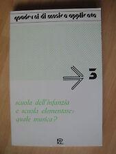 Scuola dell'infanzia e scuola elementare:quale musica? di Piatti Ed.PCC 1982