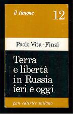 VITA FINZI PAOLO TERRA E LIBERTA IN RUSSIA IERI E OGGI PAN 1972 IL TIMONE 12
