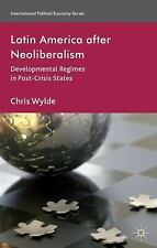 Latin America After Neoliberalism: Developmental Regimes in Post-Crisis States