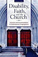 Disability, Faith, and the Church: Inclusion and Accommodation in Contemporary C