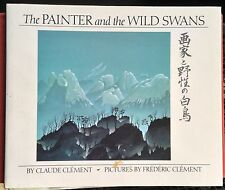 Painter and the Wild Swans by Claude Clement c1986 VGC Hardcover