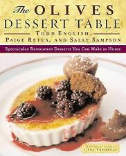 The Olives Dessert Table: Spectacular Restaurant Desserts You Can Make at Home,