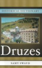 Historical Dictionary of the Druzes (Historical Dictionaries of Peoples and Cult