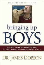 Bringing Up Boys: Practical Advice and Encouragement for Those Shaping the Nex..