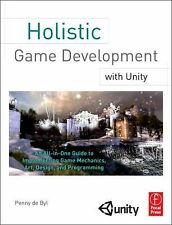 HOLISTIC GAME DEVELOPMENT WITH UNITY - PENNY DE BYL (PAPERBACK) NEW