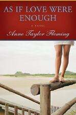Anne Taylor Fleming~AS IF LOVE WERE ENOUGH~1ST/DJ~SIGNED~NICE COPY