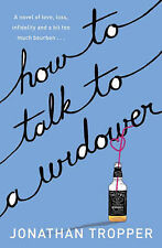 How To Talk To A Widower Jonathan Tropper Very Good Book