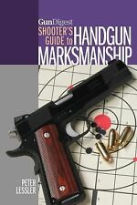 Gun Digest Shooter's Guide to Handgun Marksmanship, Lessler, Peter, Good Book