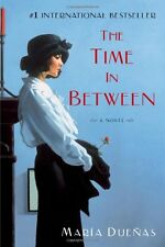 The Time In Between: A Novel by Maria Duenas, (Paperback), Atria Books , New, Fr
