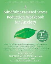 A Mindfulness-Based Stress Reduction Workbook for Anxiety by Lynn Koerbel,...