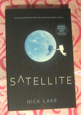 Satellite by Nick Lake (Whisper to Me*There Will be Lies) 2017 ARC Paperback