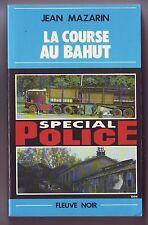 Jean Mazarin - La course au bahut - Fleuve Noir Bon Etat special police