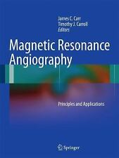 Magnetic Resonance Angiography : Principles and Applications (2011, Hardcover)