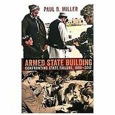 Cornell Studies in Security Affairs: Armed State Building : Confronting State...