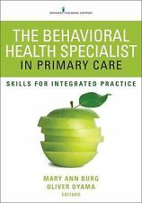 The Behavioral Health Specialist in Primary Care : Skills for Integrated...