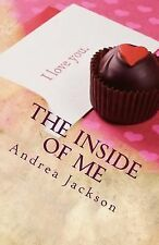 The Inside of Me : A Personal Guide to Self-Reflection by Andrea Jackson...