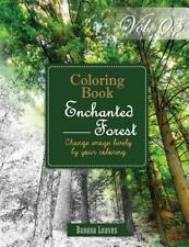 Enchanted Forest: Gray Scale Photo Adult Coloring Book, Mind Relaxation Stress