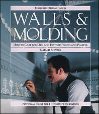 Walls and Molding: How to Care for Old and Historic Wood and Plaster by...
