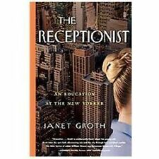The Receptionist: An Education at The New Yorker Groth, Janet Hardcover