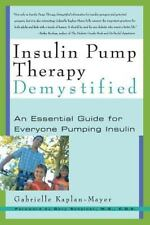 Insulin Pump Therapy Demystified: An Essential Guide for Everyone Pumping Insuli