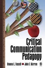 Critical Communication Pedagogy by John T. Warren and Deanna L. Fassett...