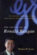 The Education of Ronald Reagan: The General Electric Years and the Untold Story