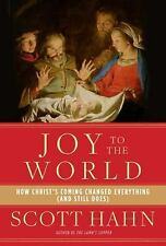 Joy to the World How Christ's Coming Changed the World Scott Hahn Christmas book