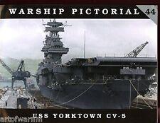 Warship Pictorial 44 - USS YORKTOWN CV 5, Steve Wiper, SB  new