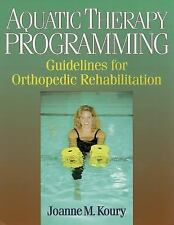 Aquatic Therapy Programming: Guidelines for Orthopedic Rehabilitation-ExLibrary