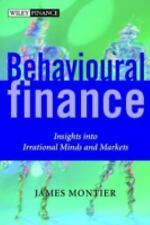 Behavioural Finance: Insights into Irrational Minds and Markets Montier, James