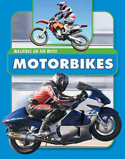 Motorbikes (Machines on the Move) by Nixon, James