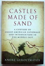 Castles Made of Sand : A Century of Anglo-American Espionage and Intervention...