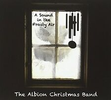 Sound In The Frosty Air - Albion Christmas Band (2011, CD NEUF)