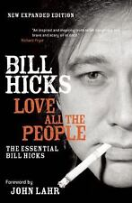 NEW - Love All the People: The Essential Bill Hicks by Hicks, Bill