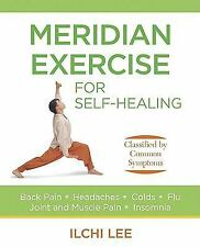 Meridian Exercise for Self-Healing (Paperback): Classified by Common Symptoms, I