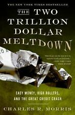 The Two Trillion Dollar Meltdown : Easy Money, High Rollers, and the Great Crash