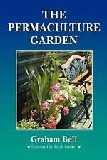 Permaculture Garden by Graham Bell (2005, Paperback)