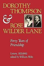 Dorothy Thompson and Rose Wilder Lane: Forty Years of Friendship, Letters, 1921-