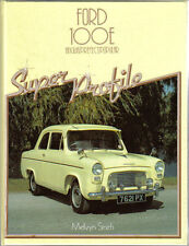 Ford 100E Anglia Prefect Popular Super Profile by Smith History, Specs. & Tests
