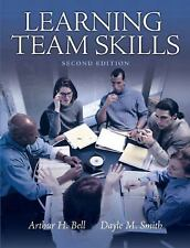 Learning Team Skills by Arthur H. Bell and Dayle M. Smith (2010, Paperback,...