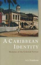 A Caribbean Identity: Memoirs of the Colonial Service, Frankson, A. S.