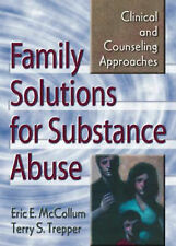 Family Solutions for Substance Abuse: Clinical and Counseling Approaches: Clinic