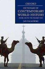 A Dictionary of Contemporary World History: From 1900 to the Present (Oxford Dic