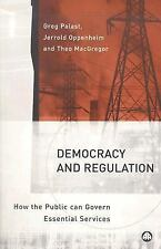 Democracy And Regulation: How the Public can Govern Essential Services-ExLibrary