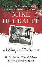 A SIMPLE CHRISTMAS: TWELVE STORIES THAT CELEBRATE Mike Huckabee (2009) HCDJ