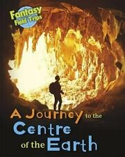 A Journey to the Centre of the Earth Fantasy Field Trips 9781406271843